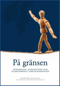 På gränsen. Interaktion, attraktivitet och globalisering i Inre Skandinavien